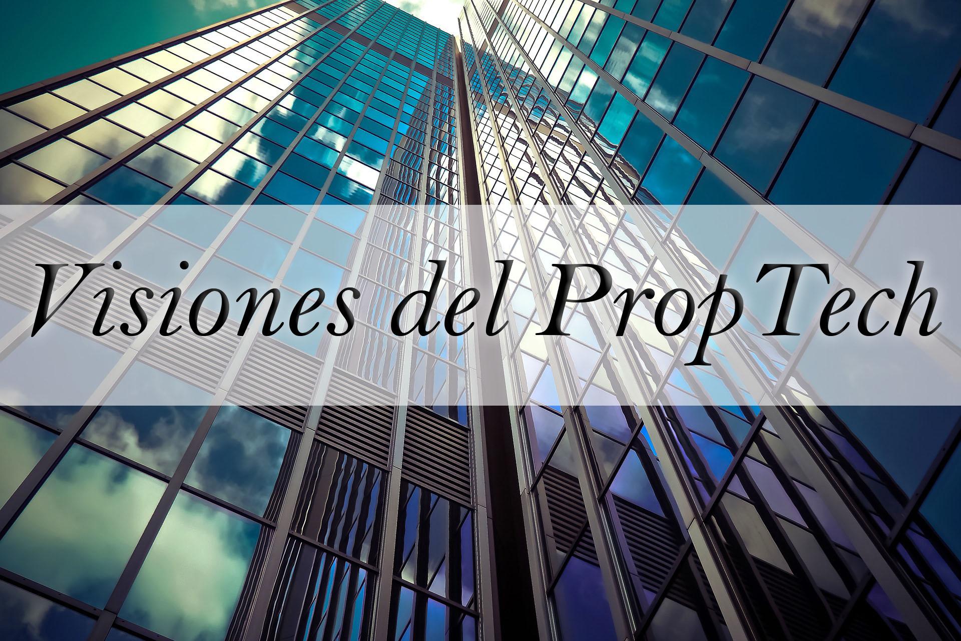Visiones del Proptech